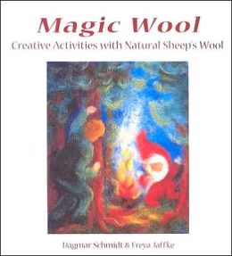 Magic Wool: Creative Activities with Natural Sheep's Wool
