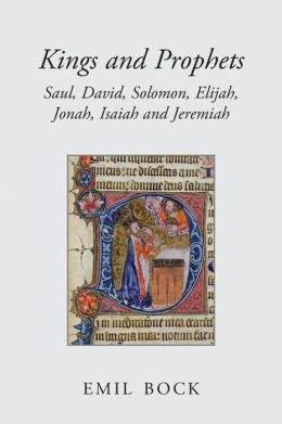 Kings and Prophets: Saul, David, Solomon, Elijah, Jonah, Isaiah, and Jeremiah