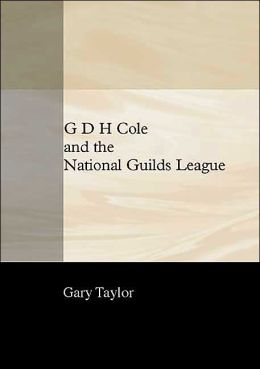 G. D. H. Cole and the National Guilds League