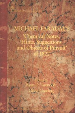 Michael Faraday's Chemical Notes, Hints, Suggestions, and Objects of Pursuit of 1822