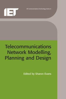 Telecommunications Network Modelling, Planning and Design