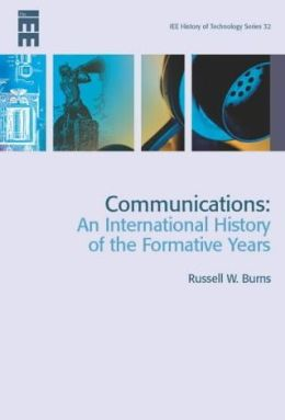 Communications: An International History of the Formative Years