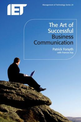 The Art of Successful Business Communication