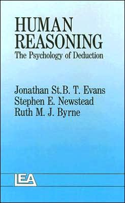 Human Reasoning: The Psychology of Deduction