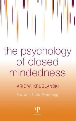 Psychology of Close-Mindedness