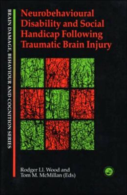 Neurobehavioural Disability and Social Handicap: After Traumatic Brain Injury