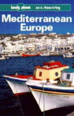 Lonely Planet Mediterranean Europe on a Shoestring '95