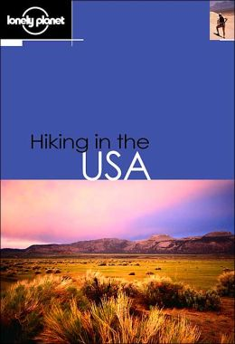 Hiking in the USA (Lonely Planet Walking Series)