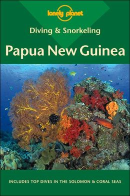 Diving & Snorkeling Papua New Guinea (Lonely Planet Diving & Snorkeling Guides Series)