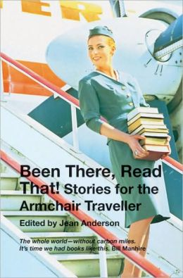 Been There, Read That!: Stories for the Armchair Traveller