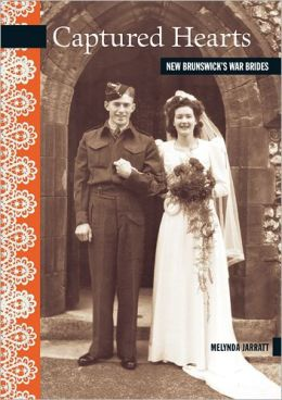 Captured Hearts: New Brunswick's War Brides