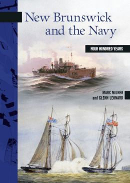 New Brunswick and the Navy: Four Hundred Years