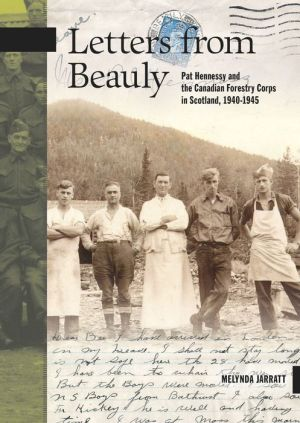 Letters from Beauly: Pat Hennessy and the Canadian Forestry Corps in Scotland, 1940-1945