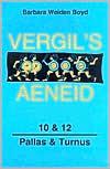 Vergil's Aeneid: 10 & 12: Pallas & Turnu