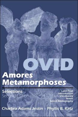 Ovid: Amores Metamorphoses Selections