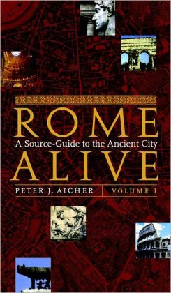 Rome Alive: Volume I A Source-Guide