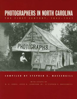 Photographers in North Carolina: The First Century, 1842-1941