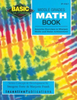 Middle Grades Math Book BASIC/Not Boring: Inventive Exercises to Sharpen Skills and Raise Achievement