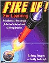 Fire up! for Learning: Active Learning Projects and Activities to Motivate and Challenge Students