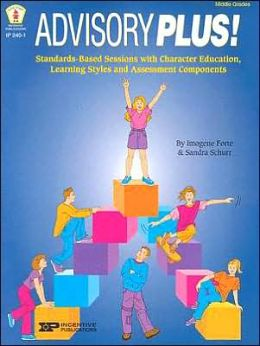 Advisory Plus!: Standards-Based Sessions with Character Education, Learning Styles, and Assessment Components