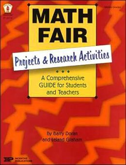 Math Fair Projects and Research Activities: A Comprehensive Guide for Teachers and Students