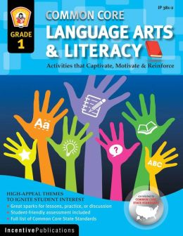 First Common Core Activities: First Grade Language: Activities That Captivate, Motivate & Reinforce