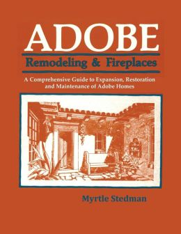 Adobe: Remodeling and Fireplaces