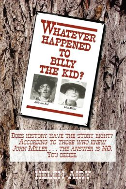 Whatever Happened to Billy the Kid?: Another Viewpoint