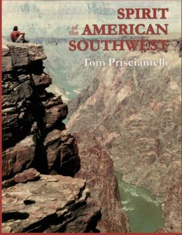 Spirit of the American Southwest: Geology of Ancient Eras and Prehistoric People, Hiking through Time