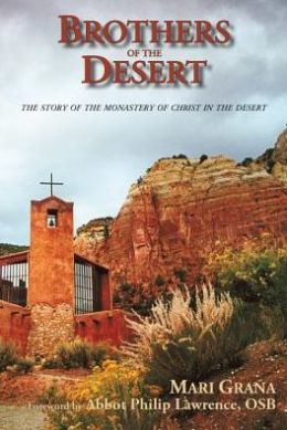 Brothers of the Desert: The Story of the Monastery of Christ in the Desert