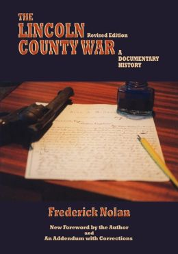 The Lincoln County War, A Documentary History (Revised)