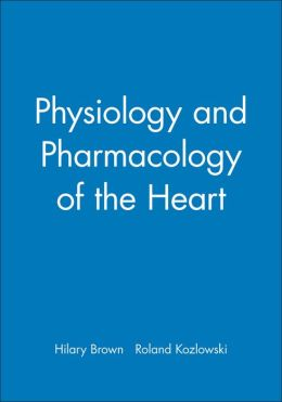Physiology and Pharmacology of the Heart