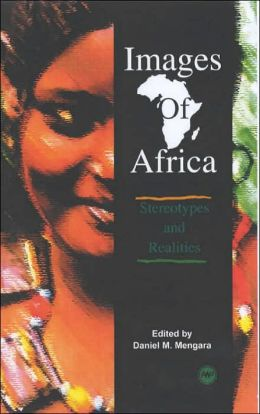 Images of Africa: Stereotypes and Realities