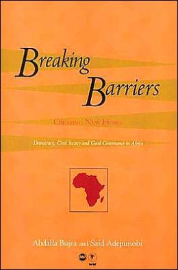 Breaking Barriers, Creating New Hopes: Democracy, Civil Society, and Good Governance in Africa