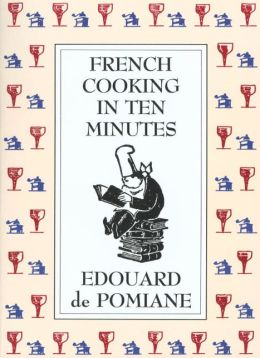 French Cooking in Ten Minutes, or Adapting to the Rhythm of Modern Life (1930)