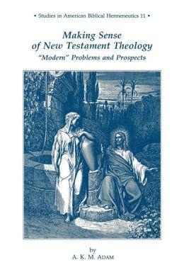 Making Sense Of Nt Theology