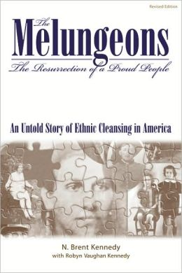 The Melungeons: The Resurrection of a Proud People. An Untold Story of Ethnic Cleansing in America