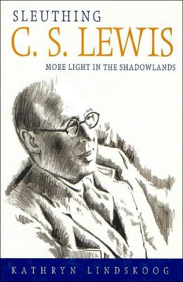 Sleuthing C.S. Lewis: More Light in the Shadowlands