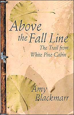 Above the Fall Line: The Trail from White Pine Cabin