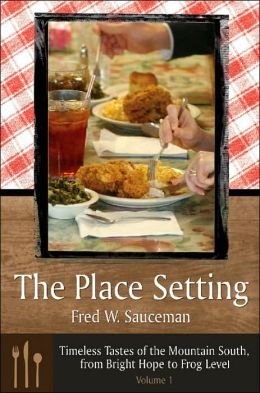 The Place Setting: Timeless Tastes of the Mountain South, from Bright Hope to Frog Level