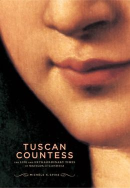 Tuscan Countess: Matilda of Canossa