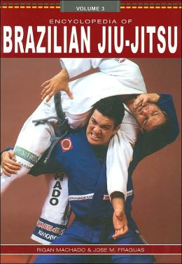 Encyclopedia of Brazilian Jiu Jitsu Volume 3