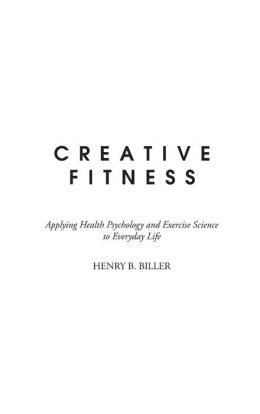 Creative Fitness: Applying Health Psychology and Exercise Science to Everyday Life