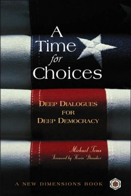 Time for Choices: Deep Dialogues for Deep Democracy