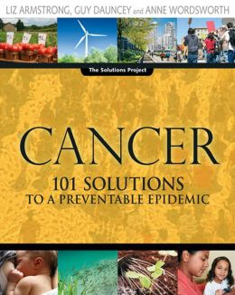 Cancer: 101 Solutions to a Preventable Epidemic