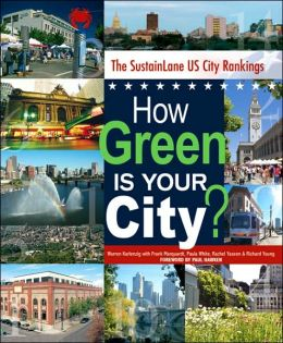 How Green Is Your City?: The Sustainlane U. S. City Rankings