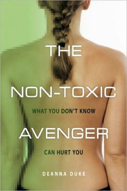 The Non-Toxic Avenger: One woman's mission to reduce her toxic body burden