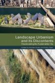 Book Cover Image. Title: Landscape Urbanism and its Discontents:  Dissimulating the Sustainable City, Author: Andres Duany
