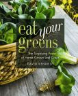 Book Cover Image. Title: Eat Your Greens:  The Surprising Power of Homegrown Leaf Crops, Author: David Kennedy
