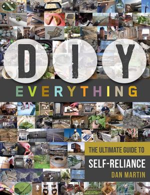 DIY Everything: The Ultimate Guide to Self-Reliance
